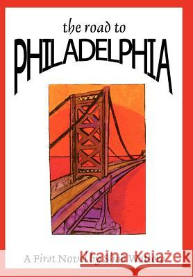 The Road to Philadelphia Shad Watters 9780595658732