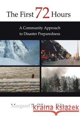The First 72 Hours: A Community Approach to Disaster Preparedness Margaret O'Leary 9780595662586