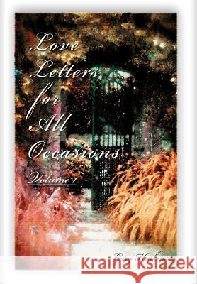 Love Letters for All Occasions: Volume 1 Gary Hoskins 9780595674824
