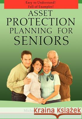 Asset Protection Planning for Seniors Michael A. Babiarz 9780595696758