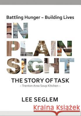 In Plain Sight: The Story of Task Lee Seglem 9780595699643