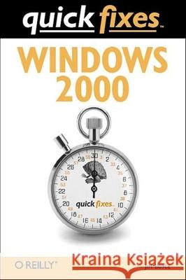 Quick Fixes Windows 2000 Jim Boyce 9780596000172
