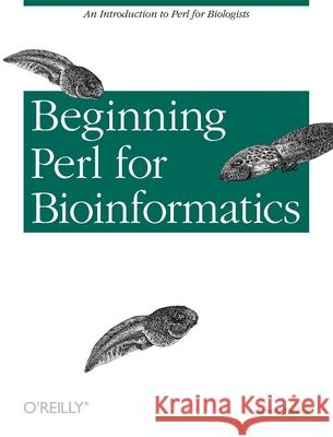 Beginning Perl for Bioinformatics James D. Tisdall 9780596000806