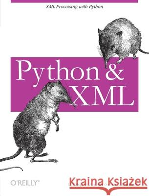 Python & XML Christopher A. Jones Fred L., Jr. Drake 9780596001285