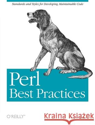 Perl Best Practices: Standards and Styles for Developing Maintainable Code Damian Conway 9780596001735