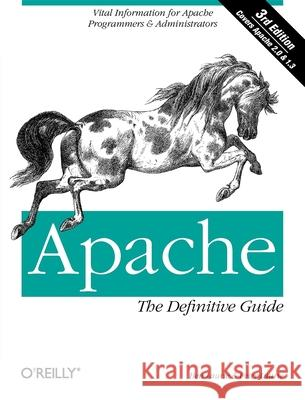 Apache: The Definitive Guide, 3rd Edition Ben Laurie Peter Laurie 9780596002039