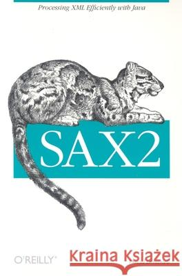 SAX2 : Processing XML Efficiently with Java David Brownell 9780596002374