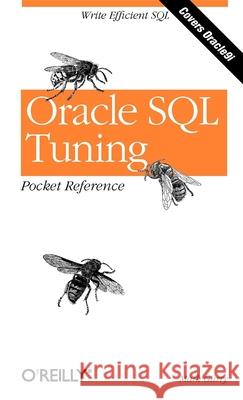 Oracle SQL Tuning Pocket Reference Mark Gurry 9780596002688