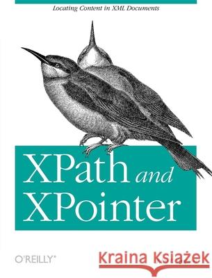 Xpath and Xpointer: Locating Content in XML Documents John E. Simpson 9780596002916