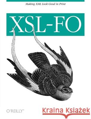 Xsl-Fo: Making XML Look Good in Print Dave Pawson 9780596003555