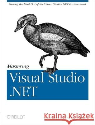 Mastering Visual Studio.NET Ian Griffiths Chris Sells Jon Flanders 9780596003609