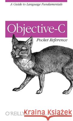 Objective-C Pocket Reference Andrew M. Duncan 9780596004231