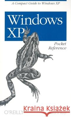 Windows XP Pocket Reference: A Compact Guide to Windows XP David A. Karp 9780596004255