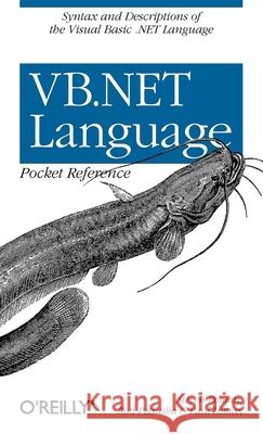 VB.NET Language Pocket Reference Steven Roman Ron Petrusha Paul Lomax 9780596004286 O'Reilly Media