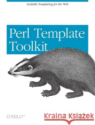Perl Template Toolkit Darren Chamberlain David Cross Andy Wardley 9780596004767