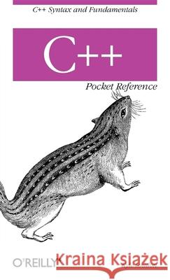 C++ Pocket Reference Kyle Loudon 9780596004965