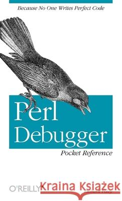 Perl Debugger Pocket Reference Richard Foley 9780596005030