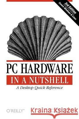 PC Hardware in a Nutshell Robert Bruce Thompson Barbara Fritchman Thompson 9780596005139
