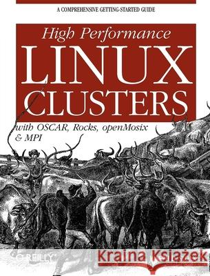 High Performance Linux Clusters with OSCAR, Rocks, OpenMosix and MPI Joseph D. Sloan 9780596005702