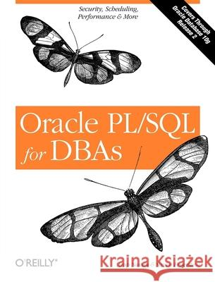 Oracle Pl/SQL for Dbas: Security, Scheduling, Performance & More Arup Nanda Steven Feuerstein 9780596005870