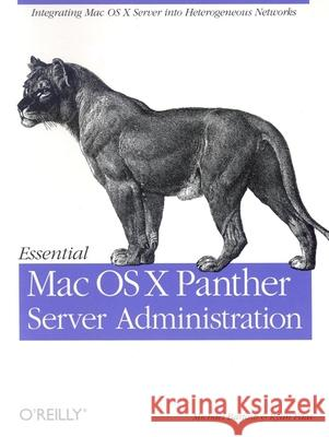 Essential Mac OS X Panther Server Administration Michael Bartosh Ryan J. Faas 9780596006358