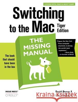 Switching to the Mac: The Missing Manual David Pogue Adam Goldstein 9780596006600