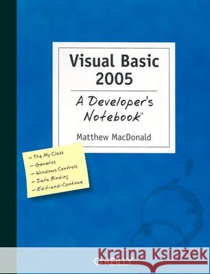 Visual Basic 2005 : A Developer's Notebook Matthew MacDonald MacDonald Matthew 9780596007263