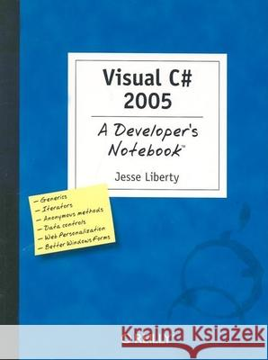 Visual C# 2005: A Developer's Notebook Jesse Liberty 9780596007997