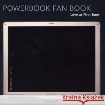 The PowerBook Fan Book: Love at First Boot Derrick Story 9780596008178