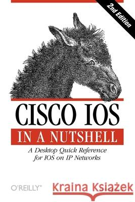 Cisco IOS in a Nutshell: A Desktop Quick Reference for IOS on IP Networks James Boney 9780596008697