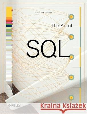 The Art of SQL Stephane Faroult Peter Robson 9780596008949