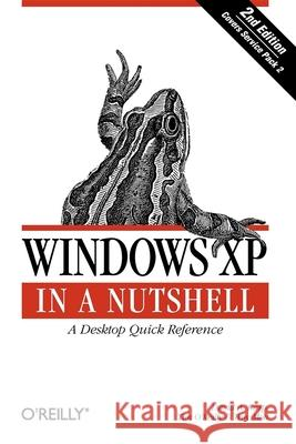 Windows XP in a Nutshell David A. Karp Tim O'Reilly Troy Mott 9780596009007