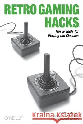 Retro Gaming Hacks Chris Kohler Al Lowe 9780596009175