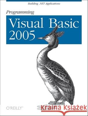 Programming Visual Basic 2005: Building .Net Applications Jesse Liberty 9780596009496