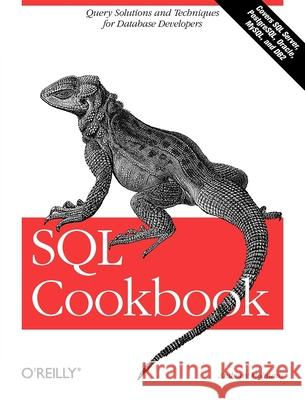 SQL Cookbook: Query Solutions and Techniques for Database Developers Anthony Molinaro 9780596009762
