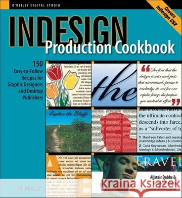 Indesign Production Cookbook: Easy-To-Follow Recipes for Desktop Publishers and Graphic Designers Alistair Dabbs Ken McMahon Keith Martin 9780596100483