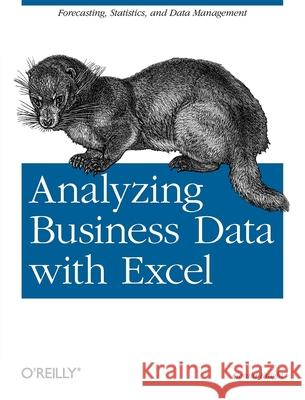 Analyzing Business Data with Excel Gerald Knight 9780596100735