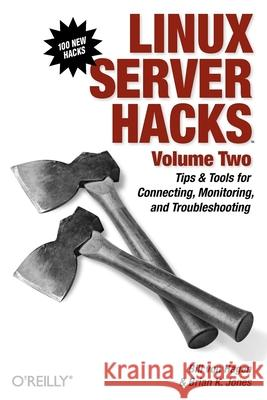 Linux Server Hacks Bill Vo Brian K. Jones 9780596100827