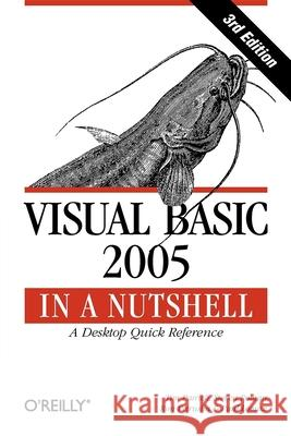 Visual Basic 2005 in a Nutshell Tim Patrick Paul Lomax Ron Petrusha 9780596101527