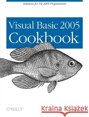Visual Basic 2005 Cookbook Tim Patrick John Craig 9780596101770