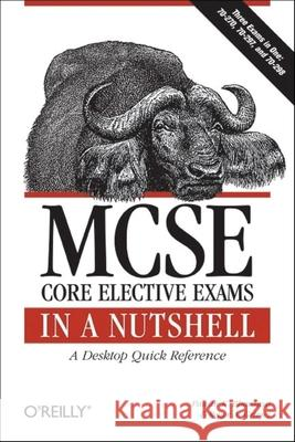 MCSE Core Elective Exams in a Nutshell Pawan Bhardwaj Roger A. Grimes 9780596102296