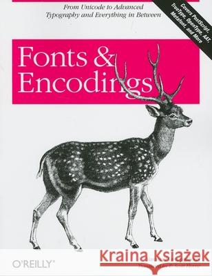 Fonts & Encodings: From Advanced Typography to Unicode and Everything in Between P. Horne Yannis Haralambous 9780596102425