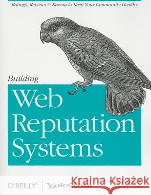 Building Web Reputation Systems F. Farmer Bryce Glass 9780596159795