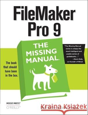 FileMaker Pro 9: The Missing Manual: The Missing Manual Geoff Coffey Susan Prosser 9780596514136