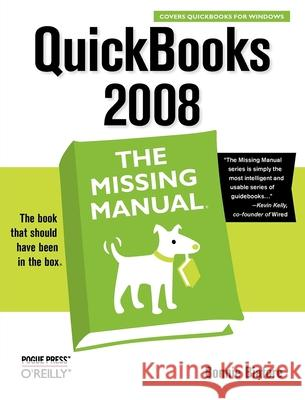 QuickBooks 2008: The Missing Manual: The Missing Manual Bonnie Biafore 9780596515140