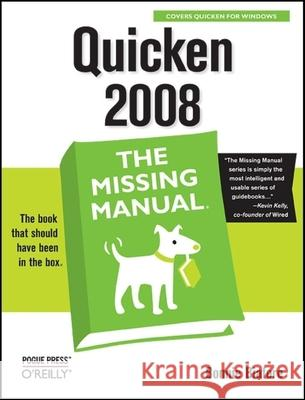 Quicken 2008: The Missing Manual: The Missing Manual Bonnie Biafore 9780596515157