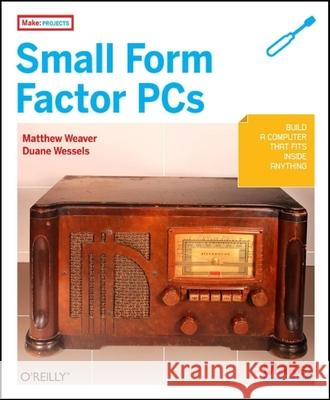 Make Projects: Small Form Factor PCs  9780596520762