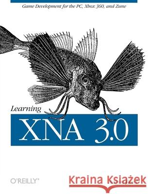 Learning Xna 3.0: Xna 3.0 Game Development for the Pc, Xbox 360, and Zune  9780596521950