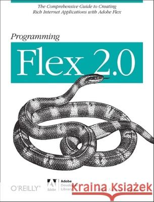Programming Flex 2: The Comprehensive Guide to Creating Rich Internet Applications with Adobe Flex Chafic Kazoun Joey Lott 9780596526894