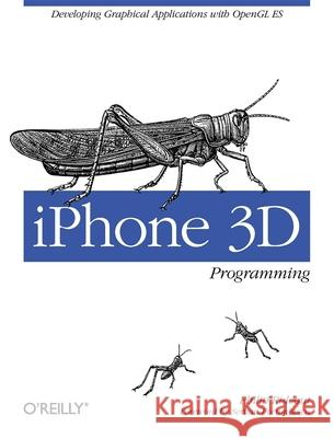iPhone 3D Programming: Developing Graphical Applications with OpenGL Es Philip Rideout 9780596804824